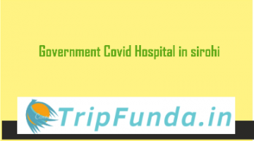 Government Covid Hospital in sirohi